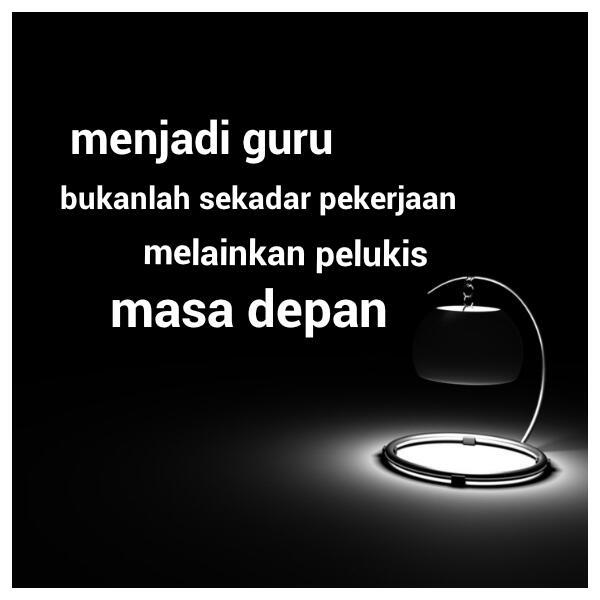 Guru, Pelukis Masa Depan | Selasar Bahasa dan Sastra Indonesia